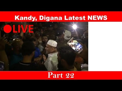 Latest NEWS, Kandy, Digana. Part 22