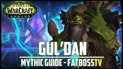 Gul'dan Mythic Guide - FATBOSS