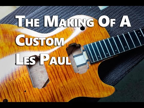 How To Build An Electric Guitar, The Making Of A Custom Les Paul
