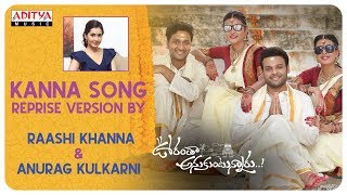 Kanna Song Reprise Version By Raashi Khanna & Anurag Kulkarni Oorantha Anukuntunnaru Songs