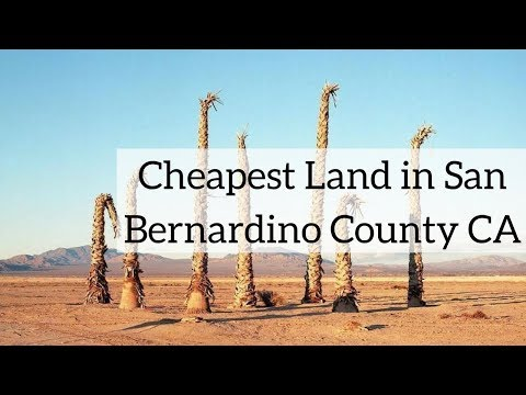 Cheapest Land in San Bernardino County CA