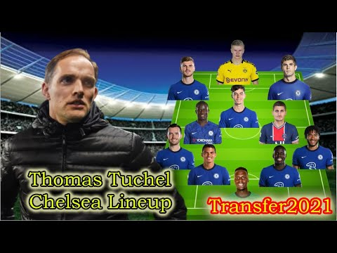Thomas Tuchel chelsea - Potential lineup from thomas tuchel and transfer2021 | tuchel chelsea2021