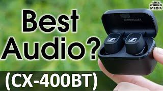 NEW Sennheiser CX-400BT [Superior Flagship Sound + Lower Price = Great True Wireless Earbuds?]