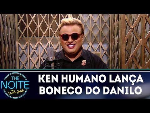 Ken Humano lança boneco do Danilo | The Noite (24/04/18)