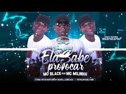 MC BLACK E MC MILINHA - ELA SABE PROVOCAR