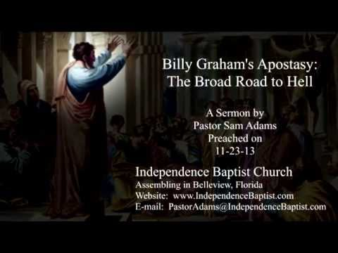 Billy Graham's Apostasy: The Broad Road to Hell