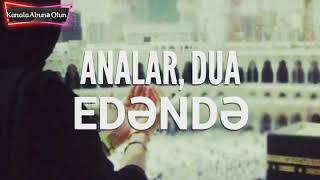 Analar Dua Ederken - Whatsapp Ucun Super Status 2019