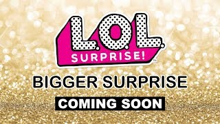 New LOL Surprise BIGGER SURPRISE Coming Soon | L.O.L. Limited Edition Bigger Surprise