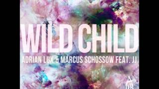 Wild Child (Original Mix) Adrian Lux & Marcus Schossow feat. JJ