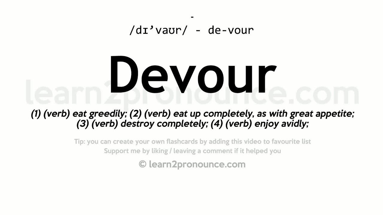 Pronunciation of Devour  Definition of Devour