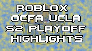 [ROBLOX] OCFA UCLA S2 Playoff Highlights