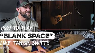 How To Play Blank Space LIKE TAYLOR SWIFT   REACTION + Guitar Tutorial and CHORDS