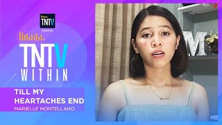 TNTV Within: Till My Heartaches End - Marielle Montellano