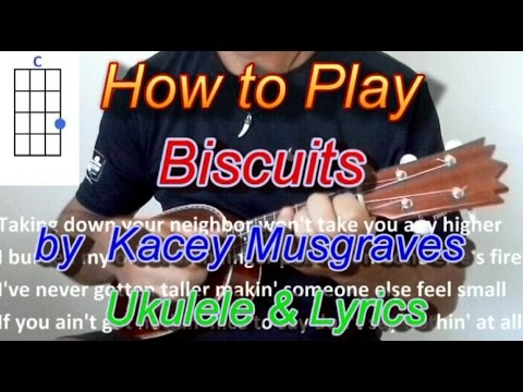 How To Play Biscuits By Kacey Musgraves Ukulele Guitar Chords