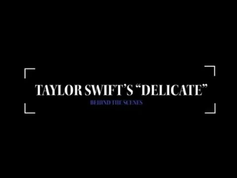 Taylor Swift - Delicate (Behind The Scenes) (BTS)