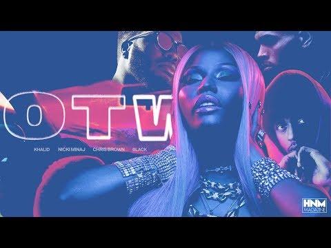 Khalid, Nicki Minaj, Chris Brown, 6LACK - OTW [MASHUP]