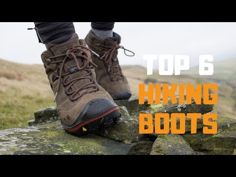Best Hiking Boots In 2019 - Top 6 Hiking Boots Review