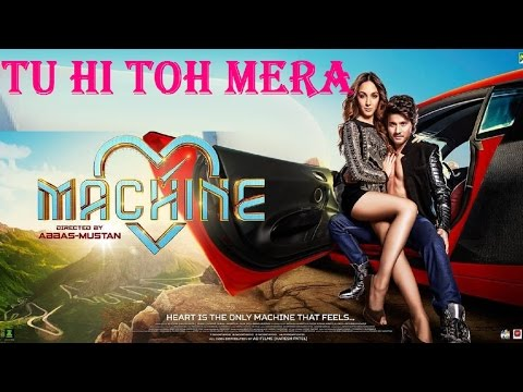 Tu Hi Toh Mera Full Audio Song   Machine   Mustafa & Kiara Advani   RS Kumar