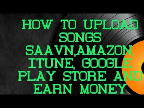 How to upload songs on saavn,amazon,iTunes,google play store and |earn money| get famous