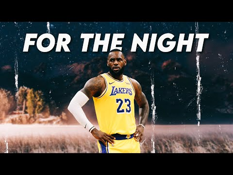 """LeBron James Mix - """"For The Night"""""""
