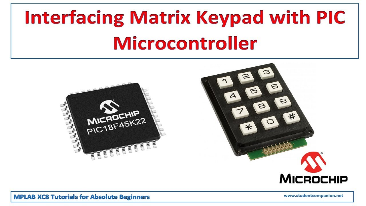 Interfacing Keypad with PIC Microcontroller - MPLAB