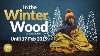 In the Winter Wood Trailer | Polka Theatre Winter 2018-19
