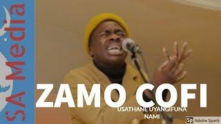 Zamo Cofi- usathane uyangifuna nami(live)
