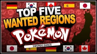 Top 5 Most Wanted Regions In Pokemon