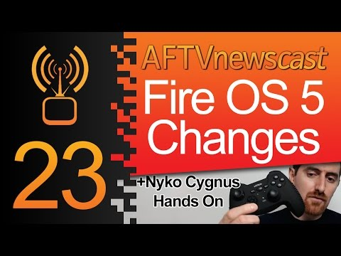 Everything New With Fire OS 5 - AFTVnewscast 23