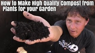 How to Make High Quality Compost from Plants for Your Organic Garden
