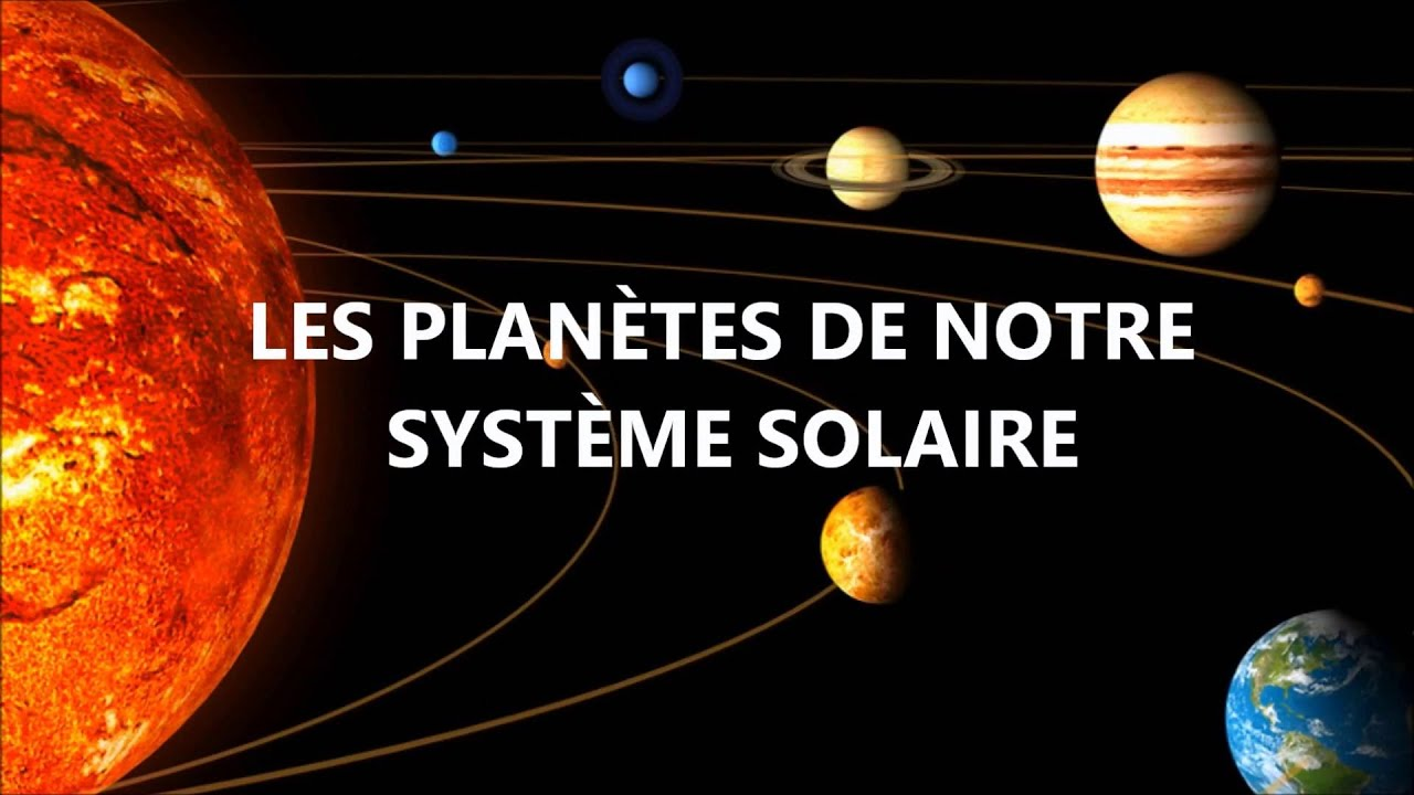 Exceptionnel Les Planètes du Système Solaire - YouTube JT95