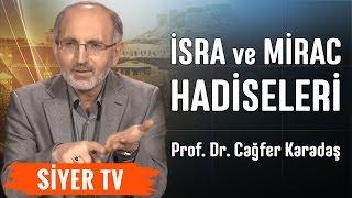 İsra ve Mirac Hadiseleri | Prof. Dr. Cağfer Karadaş (18. Ders)