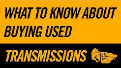 What You Need to Know About Buying Used Transmissions