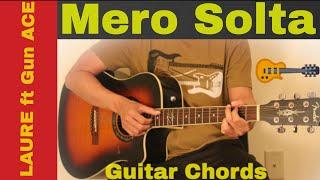 Mero Solta - LAURE ft. GUN ACE guitar chords