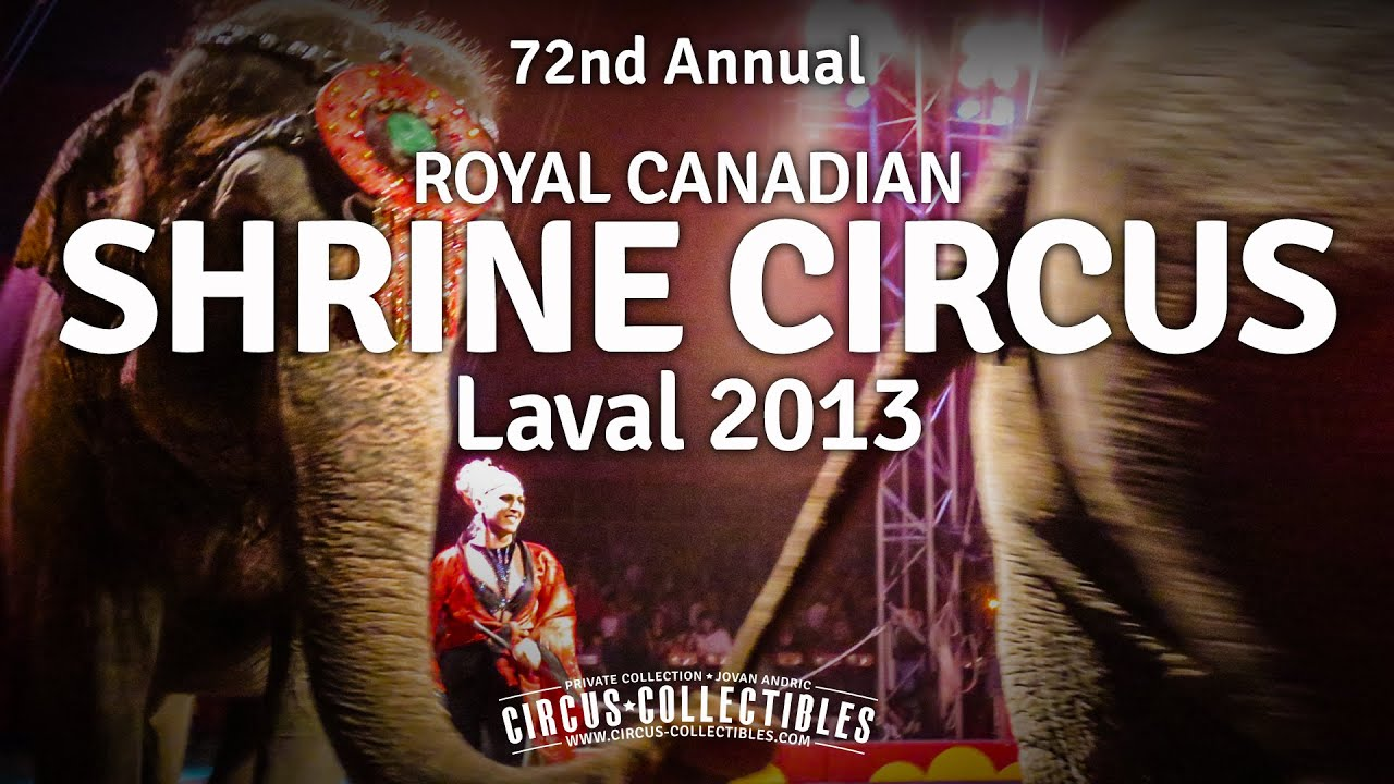 Download 72nd Annual Shrine (Royal Canadian) Circus - Laval 2013