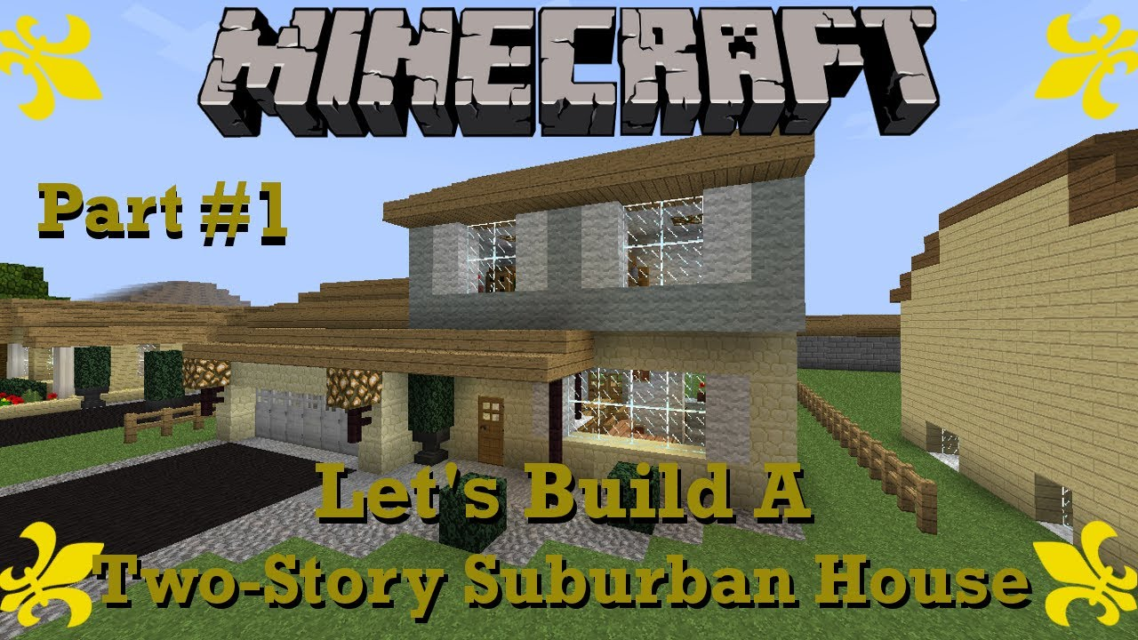 Minecraft tutorial let 39 s build a two story suburban house for Cool two story houses