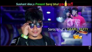 Daaru Party Song By Saroj Bhul Ft, Harish Pariyar | Sushant/Sandhya/Manoj/Sarswati