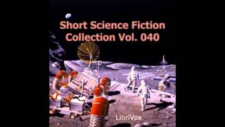 Short Science Fiction Collection 040 (FULL Audiobook)