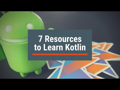 Learn Kotlin For Beginners: 7 Resources To Help Learn Kotlin