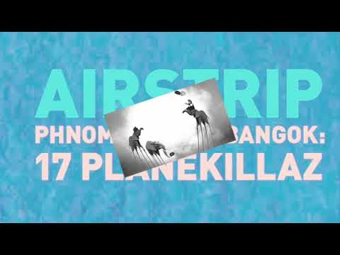 John Gartland - Airstrip - Phnom Penh to Bangkok: 17 Planekillaz