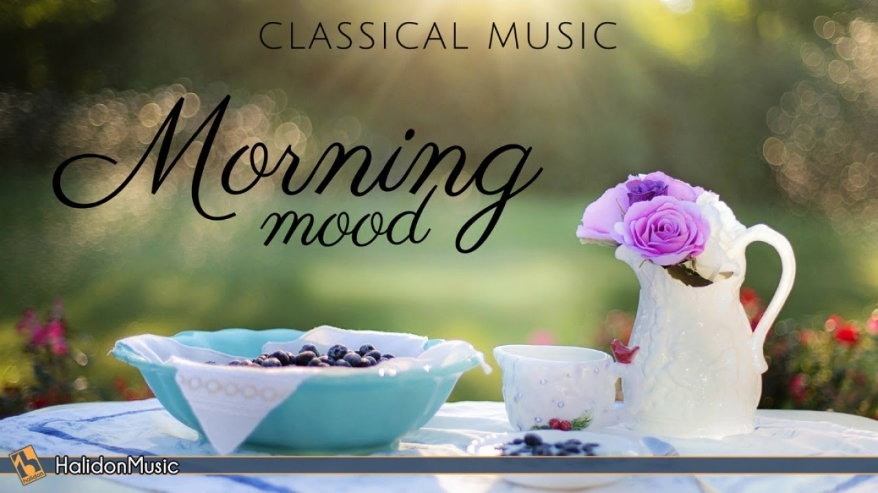 Morning Mood Classical Music Youtube