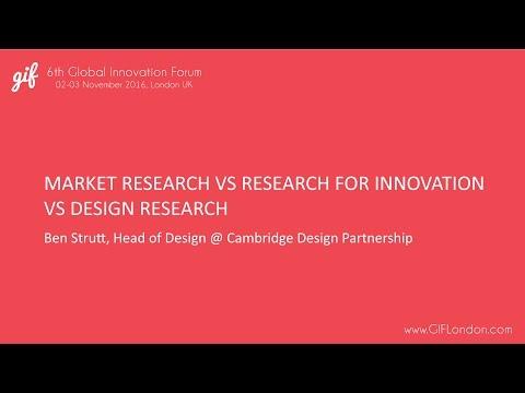 Market Research vs Research for Innovation vs Design Research | Ben Strutt, CDP | GIFLondon 2016