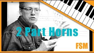 two part writing for horns with fred stickley session 1