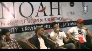 NOAH - Press Conference The Greatest Session of The History Concert