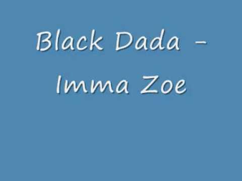 Black Dada - Imma Zoe