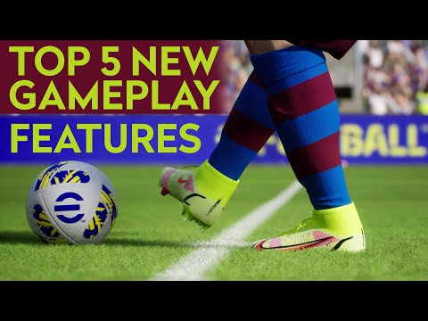 TOP 5 NEW eFOOTBALL 2022 GAMEPLAY FEATURES IN 2021