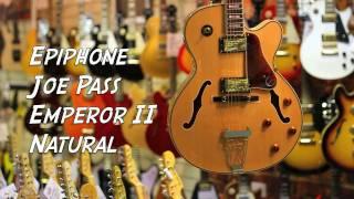 Epiphone Joe Pass Emperor II Natural - Quick Look @ Nevada Music UK