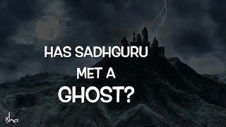 Has Sadhguru Met a Ghost    YouTube