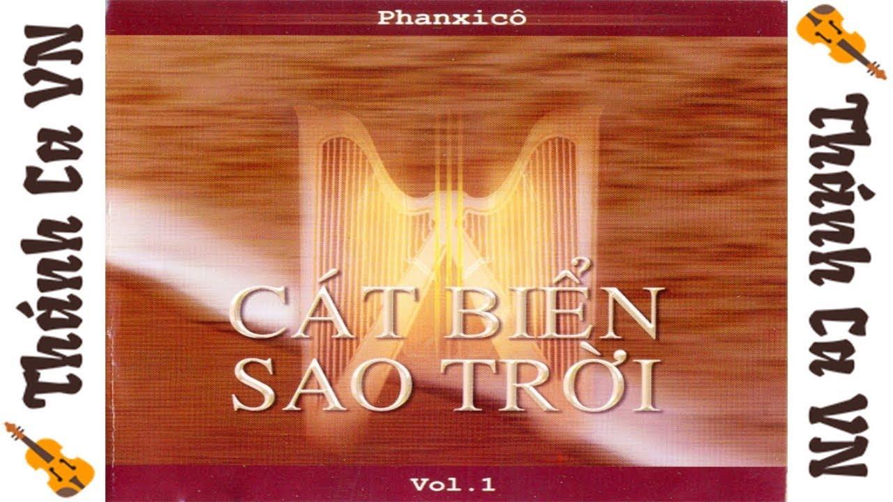 ALBUM CÁT BIỂN SAO TRỜI – NHỮNG SÁNG TÁC CỦA NHẠC SĨ PHANXICO VOL.1 – THÁNH CA VN