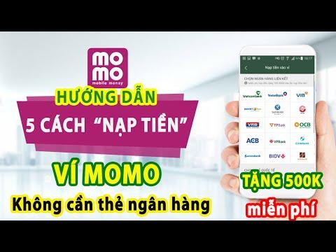 5 CÁCH NẠP-RÚT TIỀN vào Ví MoMo: Miễn phí - Không Cần THẺ NGÂN HÀNG Mới Nhất 2021 (Nhận 500K)